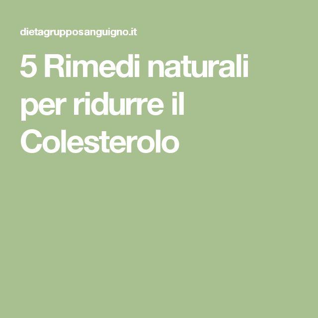 5 Rimedi naturali per ridurre il Colesterolo