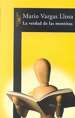 La verdad de las mentiras / Mario Vargas Llosa