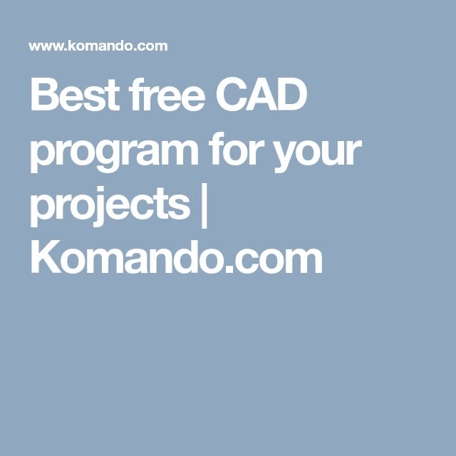 Best free CAD program for your projects | Komando.com