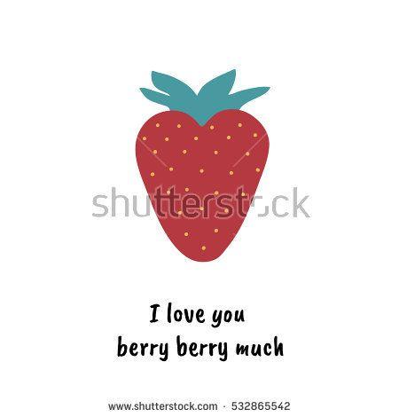 stock-vector-i-love-you-berry-much-cute-quote-design-t-shirt-poster-card-print-a-love-pun-a-cute-love-532865542.jpg (450×470)