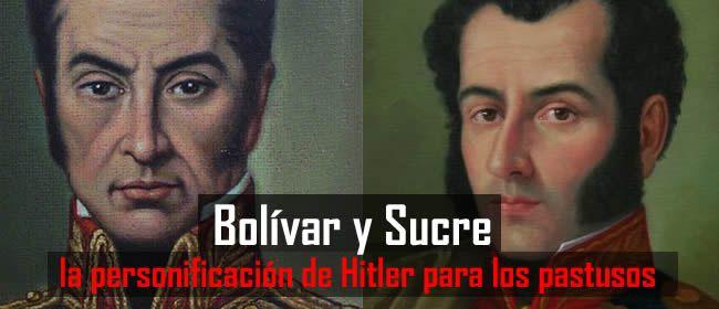 Bolívar y Sucre la personificación de Hitler para los pastusos