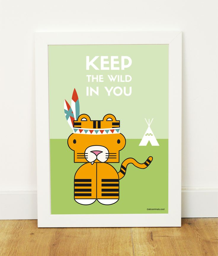 """""""Keep the Wild in You"""" poster Cool posters for cool kids, abcanimals.cool #babyroom #newborngiftideas #kidsroom"""