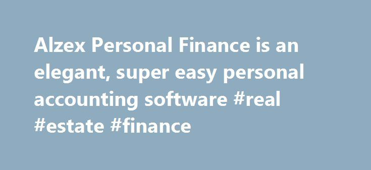 Alzex Personal Finance is an elegant, super easy personal accounting software #real #estate #finance http://finances.remmont.com/alzex-personal-finance-is-an-elegant-super-easy-personal-accounting-software-real-estate-finance/  #personal finance # Personal accounting software Alzex Personal Finance is an elegant, super easy home accounting software This simple accounting software meets all of your needs Whether you need to make a more realistic budget, want to get out of debt, or teach your…