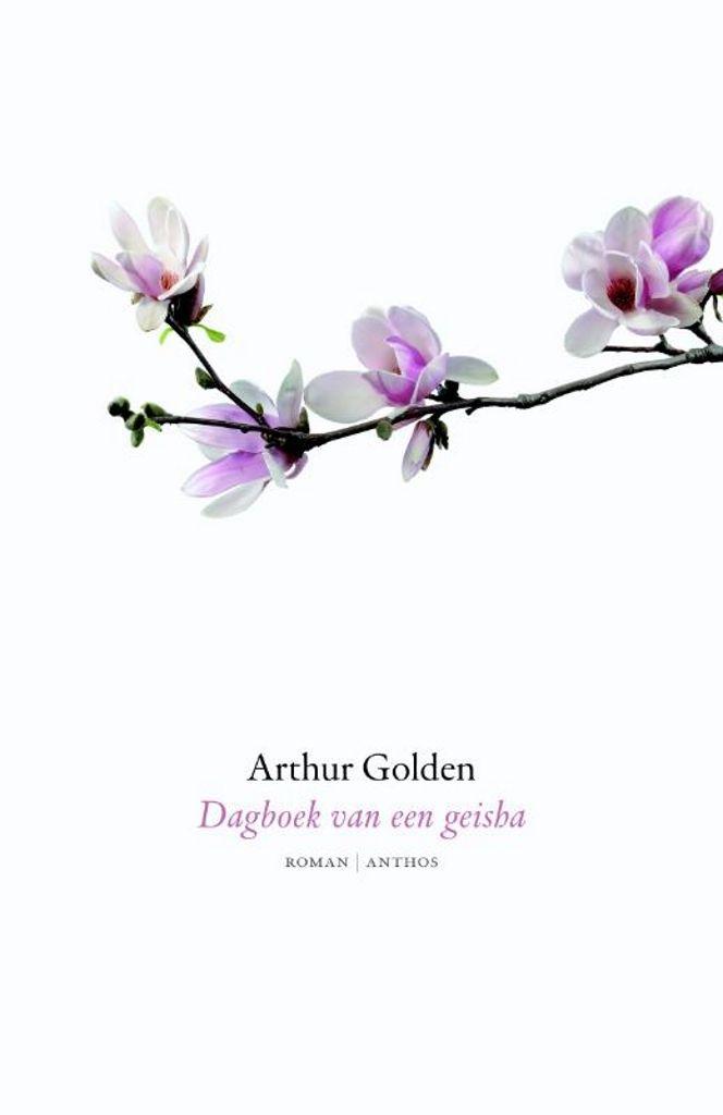 Dagboek van een geisha | Arthur Golden: Met de wijsheid van een vrouw die het einde van haar leven nadert, vertelt Sayuri haar…