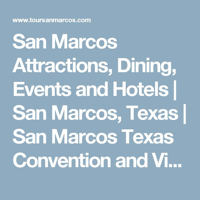 San Marcos Attractions, Dining, Events and Hotels   San Marcos, Texas   San Marcos Texas Convention and Visitor Bureau