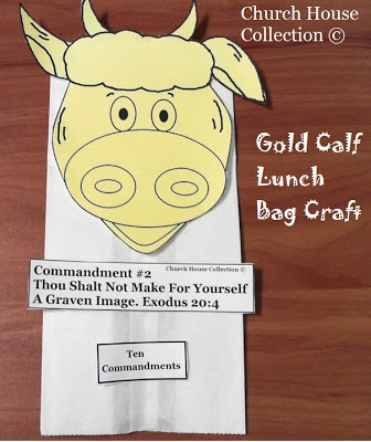 Church House Collection Blog: Gold Calf Lunch Bag Craft For Ten Commandments- Thou Shalt Not Make For Yourself A Graven Image-Exodus 20:4