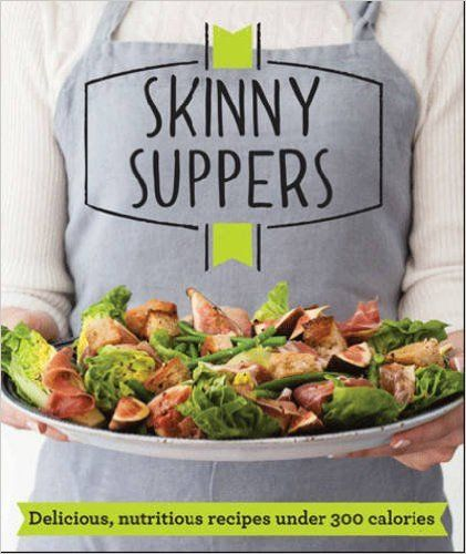 Skinny Suppers: Delicious, nutritious recipes under 300 calories (Good Housekeeping): Amazon.co.uk: Good Housekeeping Institute: 9781909397538: Books