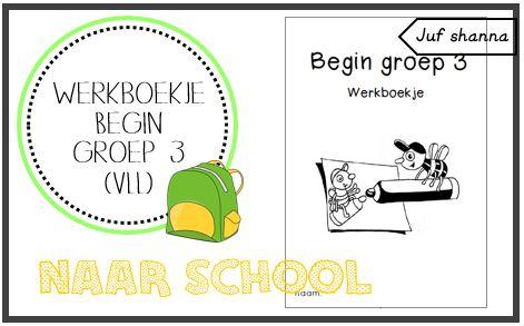 Juf Shanna: Nieuw schooljaar: werkboekje voor begin groep 3