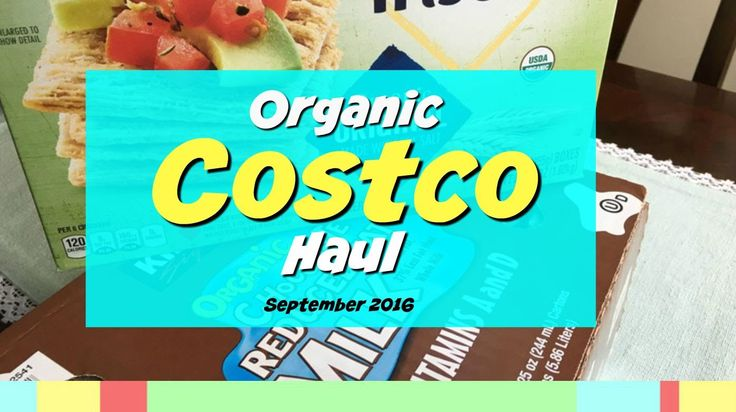 Organic Costco Haul September 2016. New finds at my local Costco store that are certified organic and cheap.