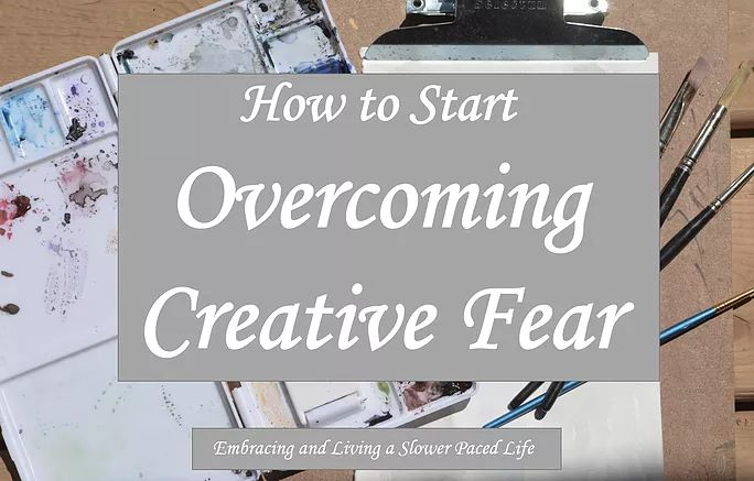 Overcoming Creative Fear   The Slow Paced Life. These are the two most important steps in overcoming creative fear.