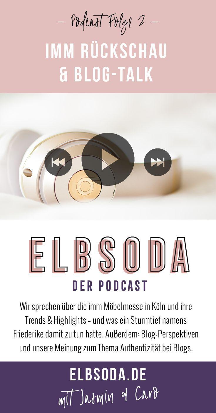 Elbsoda – Der Podcast | Zwei Bloggerinnen – viele Gesprächsthemen. Zum Beispiel die neuersten Errungenschaften dieses Internets, aktuelle Interior Trends, gutes Design und all die Dinge, die das Leben schöner machen | Folge 2: Wir sprechen über das die imm Möbelmesse in Köln und ihre Trends & Highlights – und was ein Sturmtief namens Friederike damit zu tun hatte. Außerdem: Blog-Perspektiven und unsere Meinung zum Thema Authentizität bei Blogs.