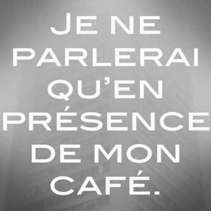 N'est-ce pas!!!!Hi un café café