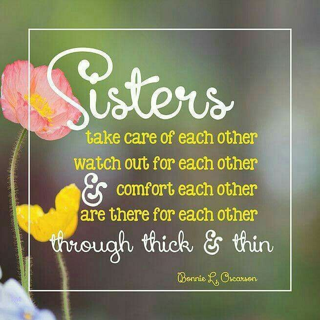 describe your sister Your sister may drive you crazy reading quotes about sisters can help you to find perspective on your relationship when you are feeling troubled.