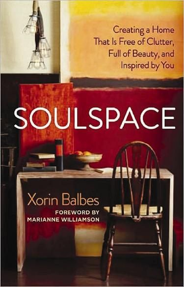 Soulspace : Inspiring Personal Transformation Through Conscious Home Design - Xorin Balbes 23