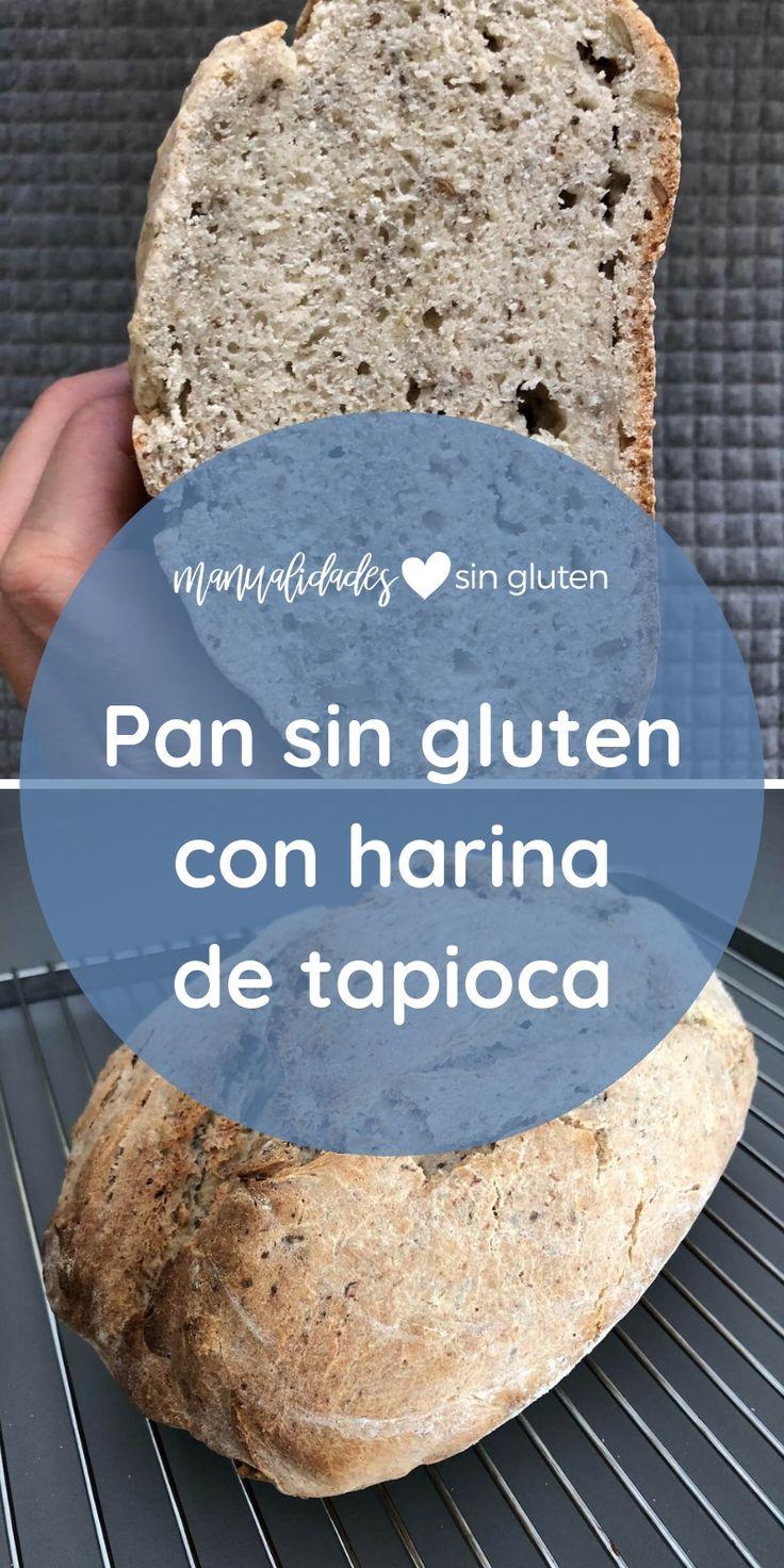 Pan Sin Gluten Con Harina De Tapioca Manualidades Sin Gluten Receta Harina Pan Sin Gluten Sin Gluten