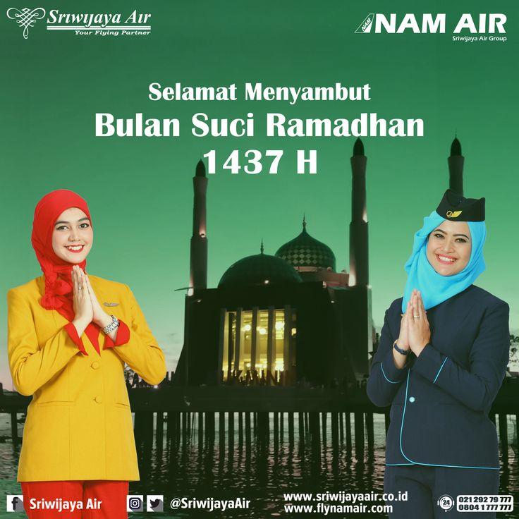 Marhaban Ya Ramadhan. Seluruh jajaran Komisaris, Direksi dan Karyawan Sriwijaya Air Group mengucapkan Selamat Menunaikan Ibadah Puasa. Salam, Sriwijaya Air Group.