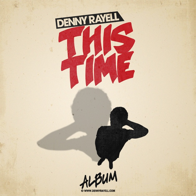 Order Now! Denny Rayell - This Time (Album 2012)! release: December 13, 2012 | Label: Ensis Records