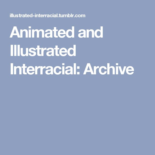 Animated and Illustrated Interracial: Archive