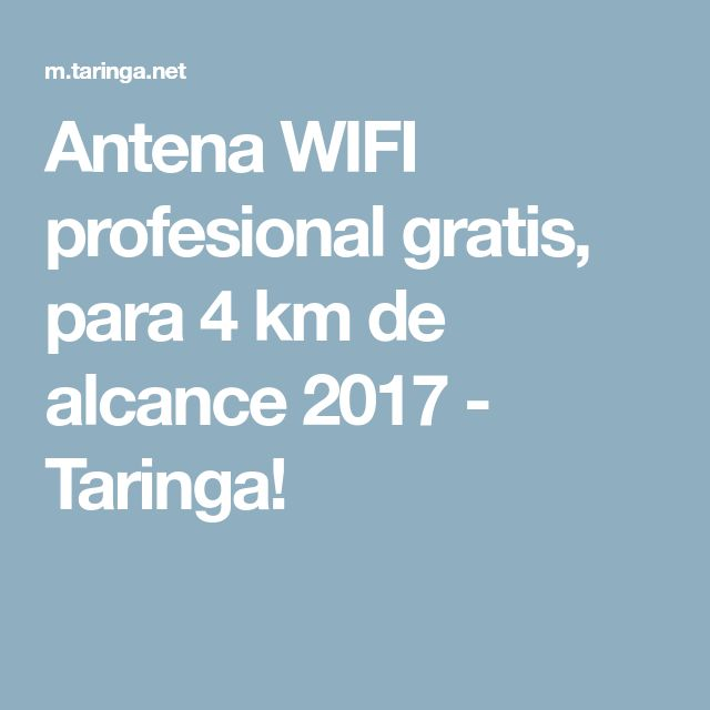 Antena Wifi Profesional Gratis Para 4 Km De Alcance 2017 Antena