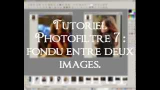 Tuto n°2 : photofiltre 7 -- fondu entre deux images - YouTube