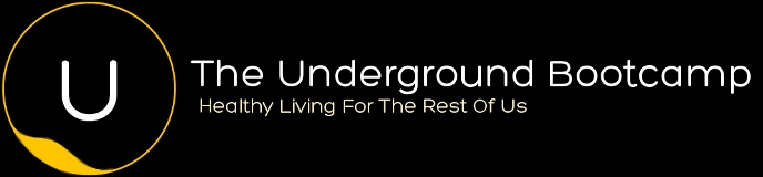 The Underground Bootcamp • Healthy Living, Nutrition, Fitness