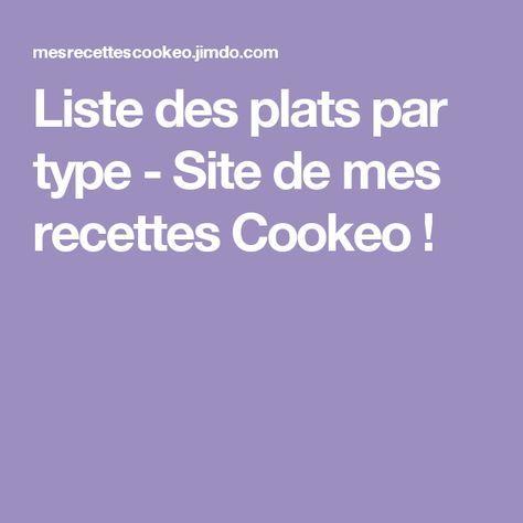 Liste des plats par type - Site de mes recettes Cookeo !