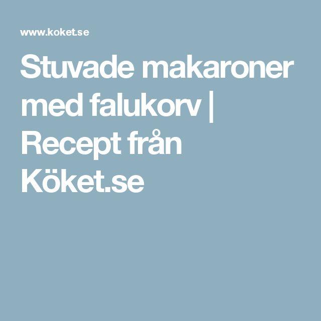 Stuvade makaroner med falukorv | Recept från Köket.se
