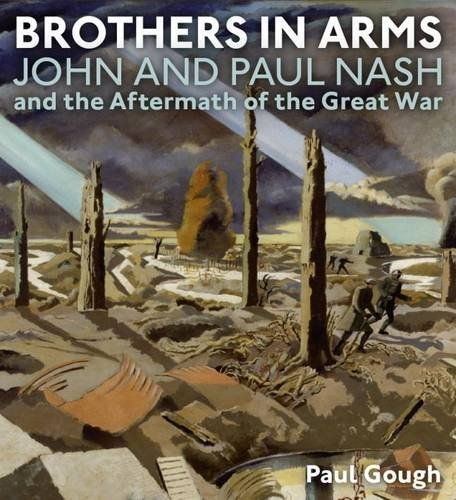 BROTHERS IN ARMS: JOHN AND PAUL NASH: Paul Gough