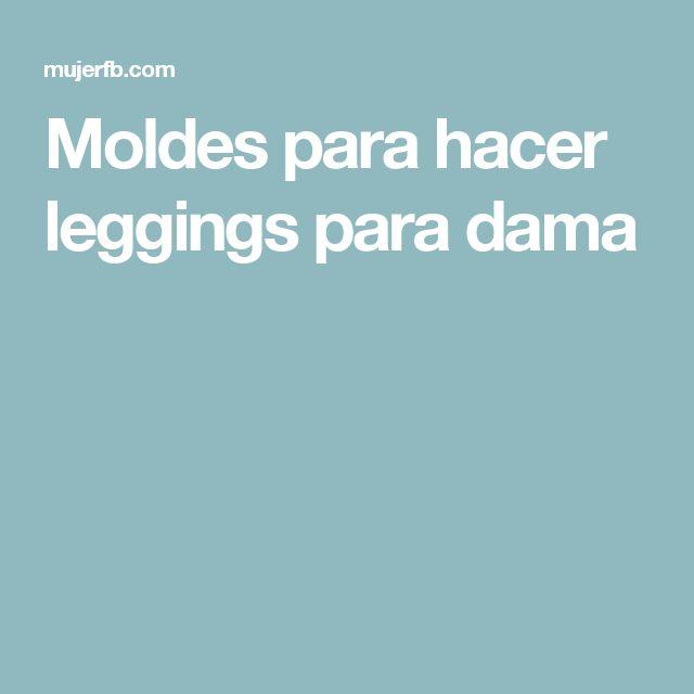 Moldes para hacer leggings para dama