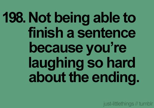 Something I do when I can't stop laughing histerically.