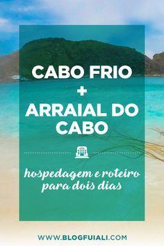 Cabo Frio e Arraial do Cabo - hospedagem e roteiro para dois dias. Visite a prainha, pontal do Atalaia, Praia do Farol, Ilha do Japonês, Praia do Forte, Praia dos Anjos.
