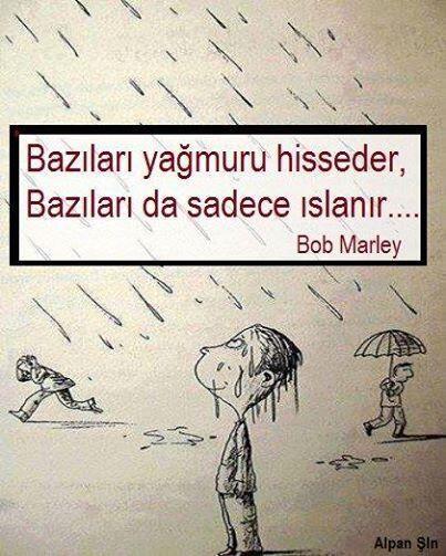 yağmur sesini dinlemeye çalışın   yağmurda yürüyün vaktiniz olursa her ne kadar günün sonunda grip olma ihtimaliniz olsa da pişman olmayacağınızı garanti ederim