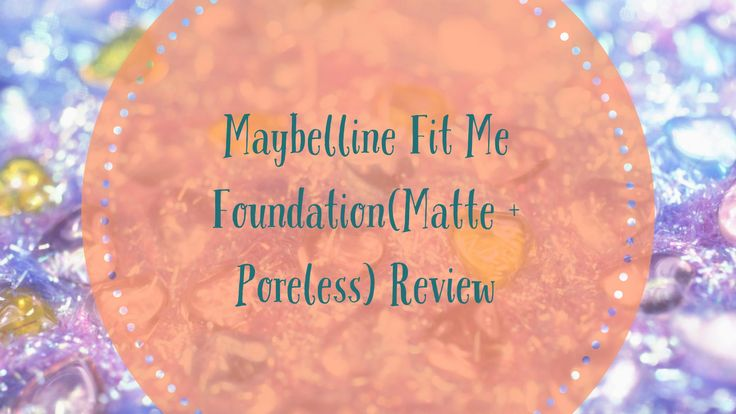 Maybelline Fit Me Foundation Review | www.sta.cr/2PPu4 www.sta.cr/2PPt4