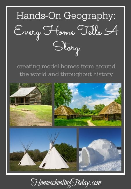 Hands On Geography - creating model homes from around the world and throughout history - HomeschoolingToday.com
