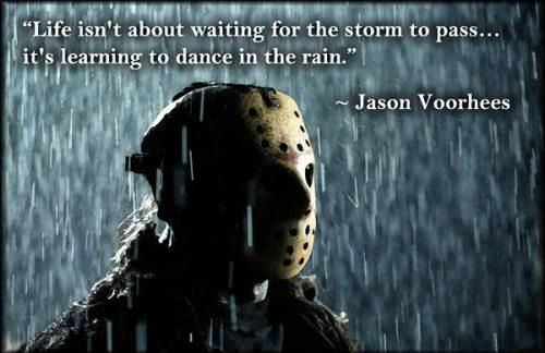 Deep Thoughts... By Jason Voorhees