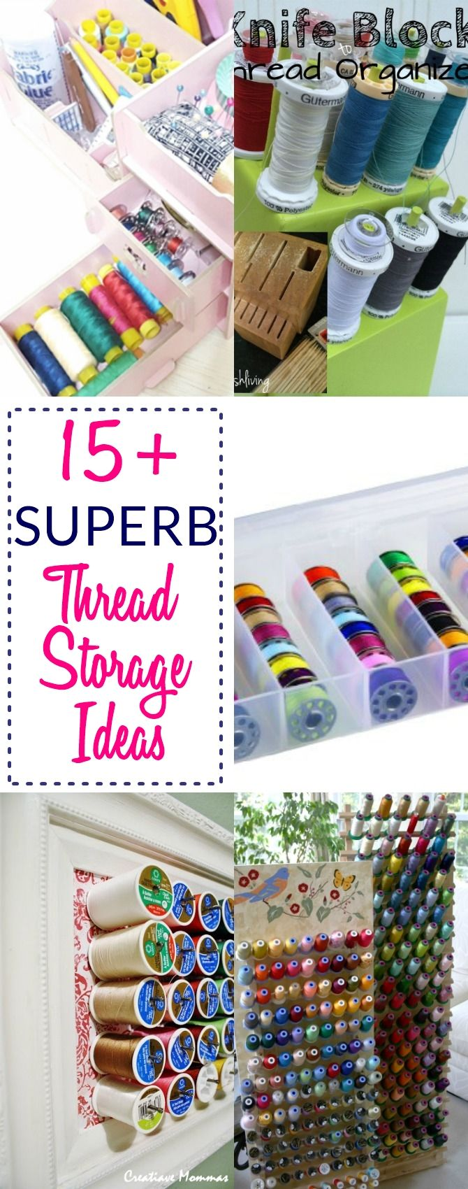 Superior 15+ SUPERB And Affordable Sewing Thread Storage Ideas