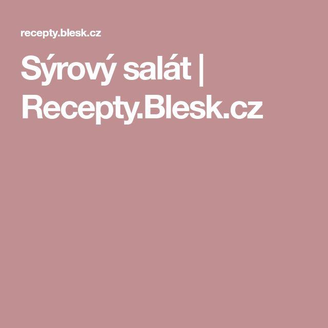 Sýrový salát   Recepty.Blesk.cz