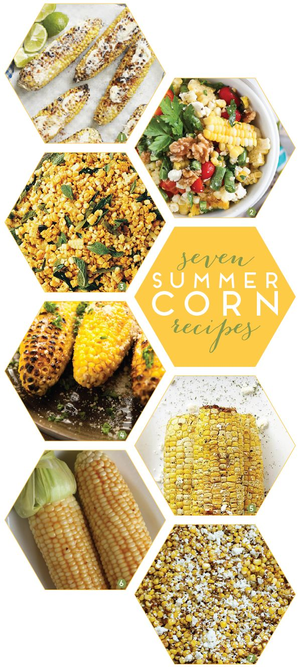 seven summer corn recipes.