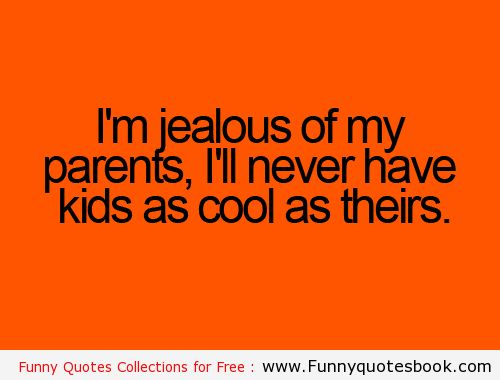 Funny quotes about kids Jealousy