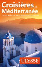 Croisières en méditerranée, éd. Ulysse, $29.95