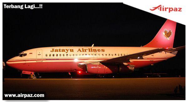 Maskapai Jatayu Air Terbang Lagi !  Maskapai Jatayu Air akan segera terbang kembali dengan wajah baru New Jatayu Air. Maskapai ini akan  segera beroperasi dengan jenis pesawat  Boeing 737-300 atau Boeing 737-400 dengan rute penerbangan menuju   Bandung, Palembang ,Batam......http://ow.ly/Gr4an