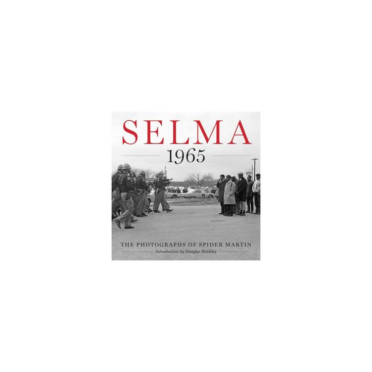 Selma 1965 : The Photographs of Spider Martin (Hardcover)