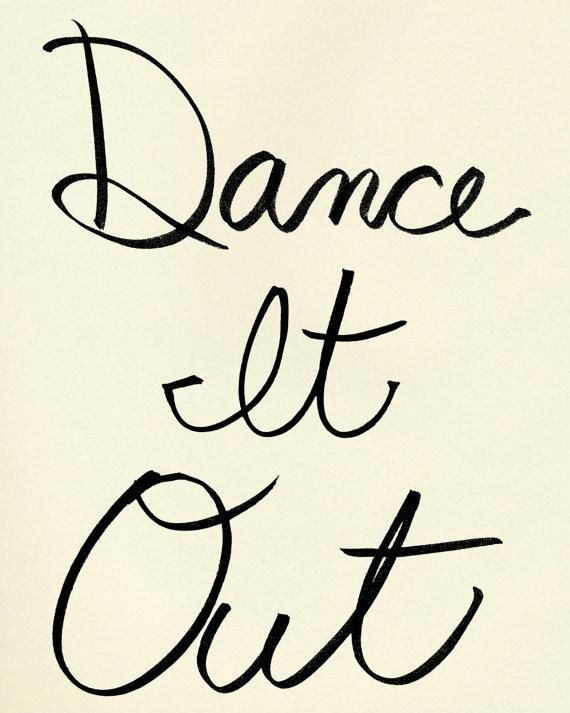 Dance It Out ~that's what I'm doing right now!!
