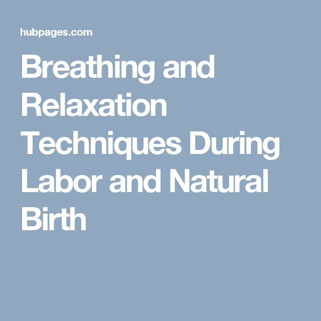 Breathing and Relaxation Techniques During Labor and Natural Birth