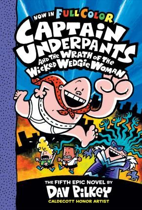Download Ebook Captain Underpants #5: Captain Underpants and the Wrath of the Wicked Wedgie Woman EPUB PDF PRC