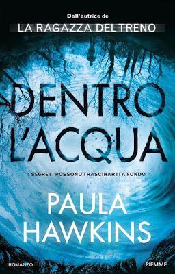 Peccati di Penna: SEGNALAZIONE - Dentro l'acqua di Paula Hawkins   E...