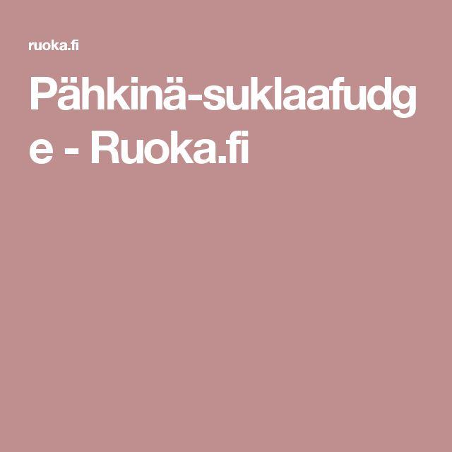 Pähkinä-suklaafudge - Ruoka.fi