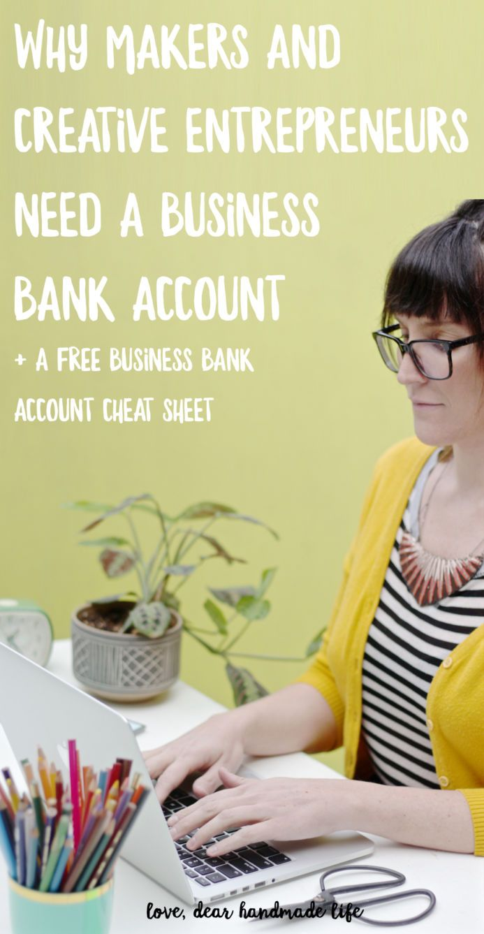 Why makers and creative entrepreneurs need a business bank account + a FREE business bank account cheat sheet from Dear Handmade Life