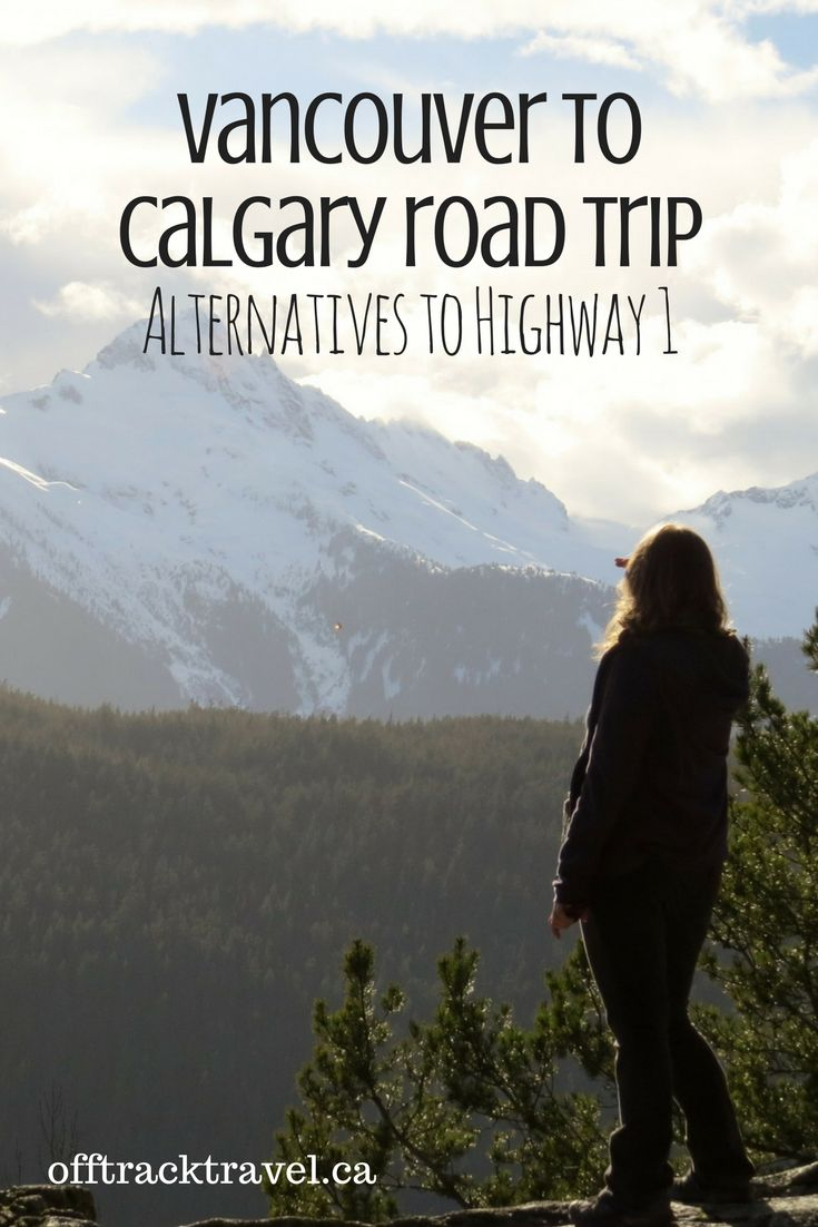 Vancouver to Calgary Road Trip: Alternatives to Highway 1 - Off Track Travel
