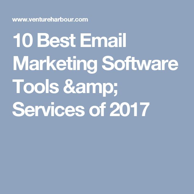 10 Best Email Marketing Software Tools & Services of 2017